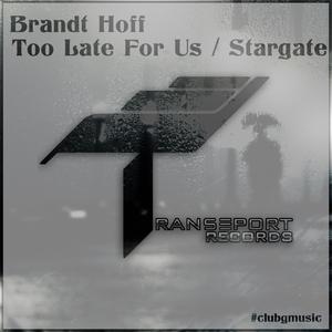 BRANDT HOFF - Too Late For Us