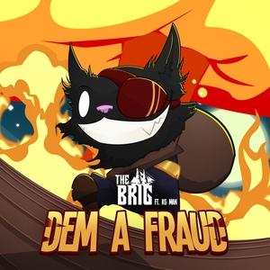 BRIG, The feat KG MAN - Dem A Fraud