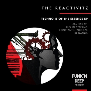 REACTIVITZ, The - Techno Is Of The Essence
