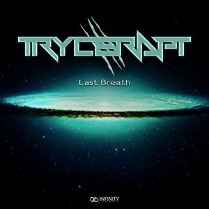 TRYCERAPT - Last Breath
