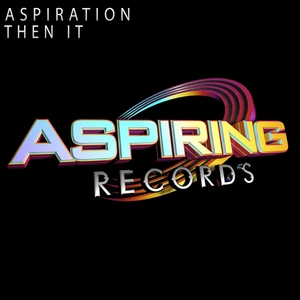 ASPIRATION - Then It