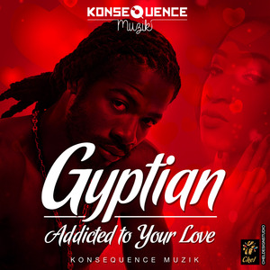 GYPTIAN - Addicted To Your Love