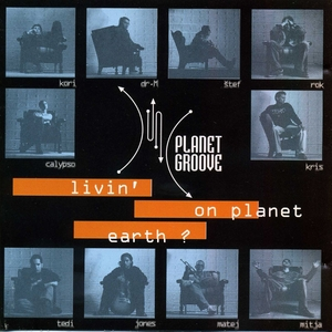 PLANET GROOVE - Livin On Planet Earth