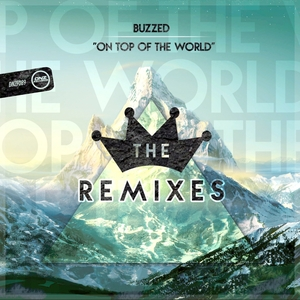 BUZZED - On Top Of The World (remixes)