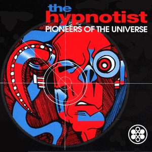 HYPNOTIST, The - Pioneers Of The Universe