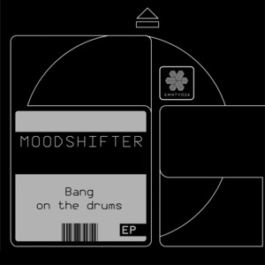 MOODSHIFTER - Bang On The Drums