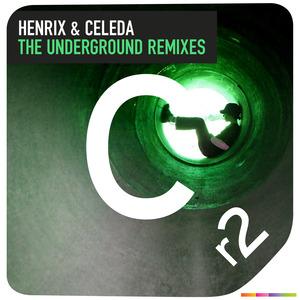 HENRIX & CELEDA - The Underground (remixes)