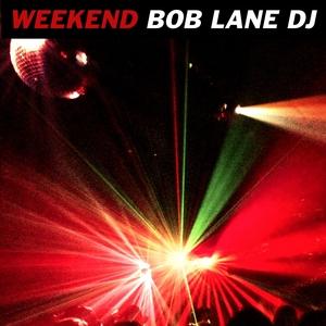 BOB LANE DJ - Weekend