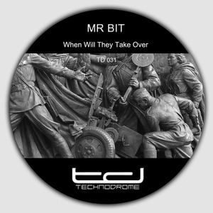 MR BIT - When Will They Take Over