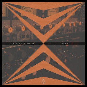 IVORY - Twisted Mind EP