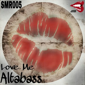 ALTABASS - Love Me