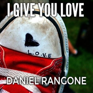 RANGONE, Daniel - I Give You Love