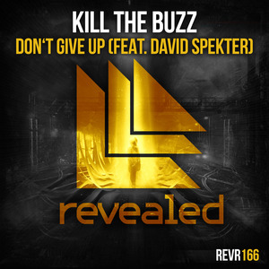 KILL THE BUZZ feat DAVID SPEKTER - Don't Give Up