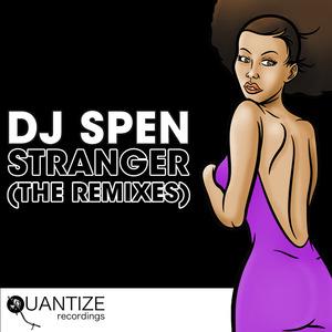 DJ SPEN - Stranger (remixes)