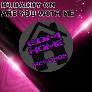 DJ DADDY ON - Are You With Me