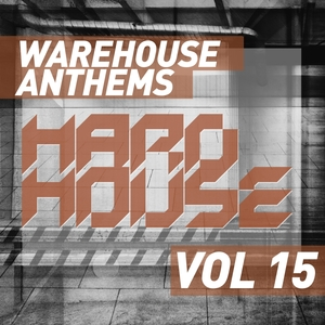 VARIOUS - Warehouse Anthems: Hard House Vol 15