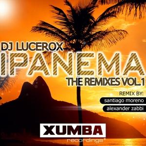 DJ LUCEROX - Ipanema: The Remixes Vol 1