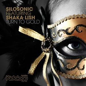 SILOSONIC feat SHAKA LISH - Turn To Gold