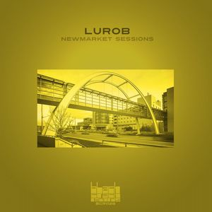 LUROB - Newmarket Sessions