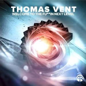 VENT, Thomas - Welcome To The Fu**in Next Level