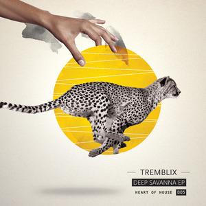 TREMBLIX - Deep Savanna EP