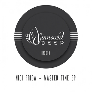 FRIDA, Nici - Wasted Time EP