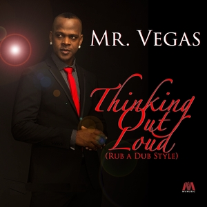 MR VEGAS - Thinking Out Loud (Rub A Dub Style)
