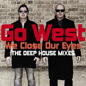 GO WEST - We Close Our Eyes 2015 (remixes)