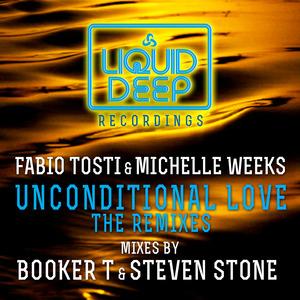 FABIO TOSTI/MICHELLE WEEKS - Unconditional Love (remixes)