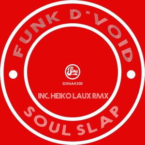 FUNK D'VOID - Soul Slap (Inc Heiko Laux Remix)