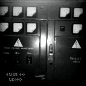 NOMOONTHERE - Noisiness