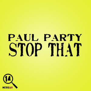 PARTY, Paul - Stop That