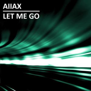 AIIAX - Let Me Go