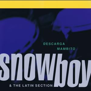 SNOWBOY/THE LATIN SECTION - Descarga Mambito (Digitally Remastered)