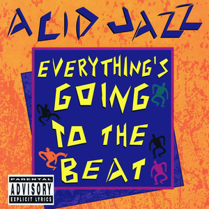 VARIOUS - Acid Jazz Everything's Going To The Beat (Digitally Remastered)