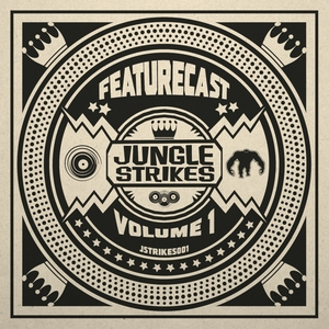 FEATURECAST - Jungle Strikes Vol 1