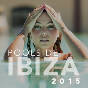 VARIOUS - Poolside Ibiza 2015