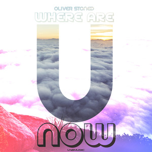 OLIVER STONED - Where Are U Now