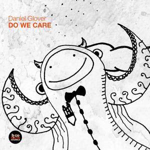 GLOVER, Daniel - Do We Care