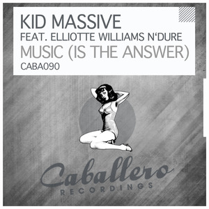KID MASSIVE feat ELLIOTTE WILLIAMS N'DURE - Music (Is The Answer)