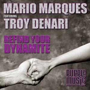 MARIO MARQUES feat TROY DENARI - Refind Your Dynamite