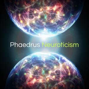 PHAEDRUS - Neuroticism
