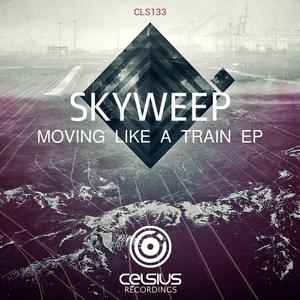 SKYWEEP - Moving Like A Train EP