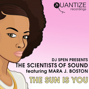 THE SCIENTISTS OF SOUND feat MARA J BOSTON - The Sun Is You