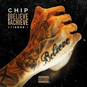 CHIP - Believe & Achieve: Episode 1