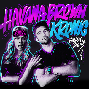 HAVANA BROWN - Bullet Blowz