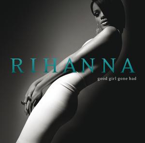 RIHANNA - Good Girl Gone Bad (Deluxe)