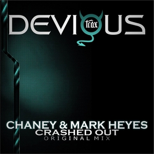 CHANEY/MARK HEYES - Crashed Out
