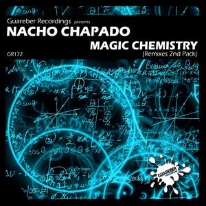 CHAPADO, Nacho - Magic Chemistry Remixes 2nd Pack