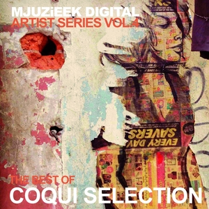 COQUI SELECTION - Mjuzieek Artist Series Vol 4: The Best Of Coqui Selection